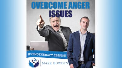 2. Overcome Anger Issues - Daytime Recording by Mark Bowden Ltd