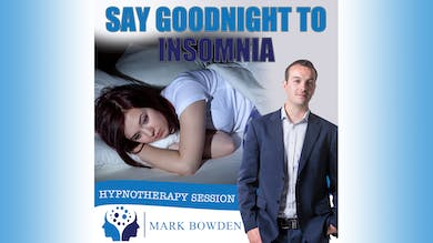 1. Say Goodnight To Insomnia - Introduction by Mark Bowden Ltd