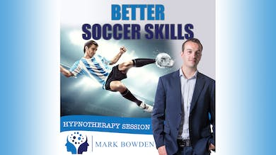 3. Better Soccer Skills - Bedtime Recording by Mark Bowden Ltd