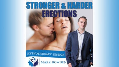 3. Stronger and Harder Erections - Bedtime Recording by Mark Bowden Ltd