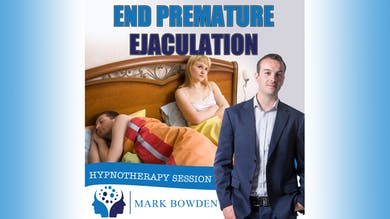 3. End Premature Ejaculation - Bedtime Recording by Mark Bowden Ltd