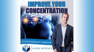 2. Improve Your Concentration - Daytime Recording by Mark Bowden Ltd