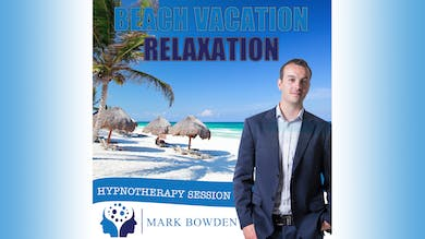 3. Beach Vacation Relaxation - Bedtime Recording by Mark Bowden Ltd
