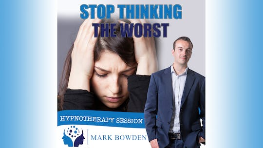 Stop Thinking the Worst by Mark Bowden Ltd, powered by Intelivideo