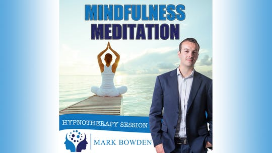 Instant Access to Mindfulness Meditation Hypnosis Audio by Mark Bowden Ltd, powered by Intelivideo