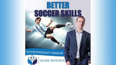 2. Better Soccer Skills - Daytime Recording by Mark Bowden Ltd