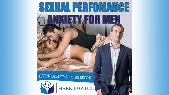 Instant Access to Overcome Sexual Performance Anxiety for Men by Mark Bowden Ltd, powered by Intelivideo