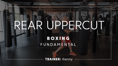 Fundamentals | Rear Uppercut by TITLE Boxing Club