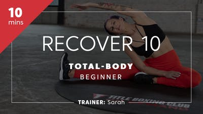 Instant Access to Recover 10 with Sarah | Total-Body Beginner by TITLE Boxing Club, powered by Intelivideo