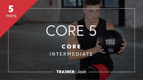 Get access to Core 5 with Josh | Intermediate by TITLE Boxing Club