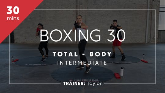 Get access to Boxing 30 with Taylor | Total-Body Intermediate by TITLE Boxing Club