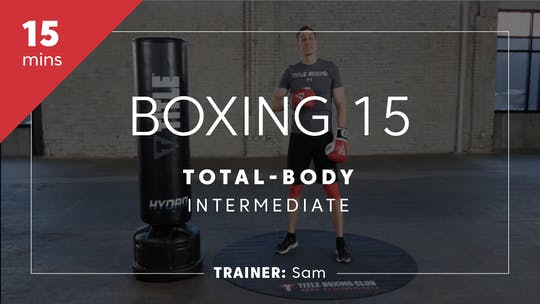 Get access to Boxing 15 with Sam | Total-Body Intermediate by TITLE Boxing Club