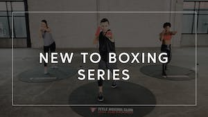 New to Boxing Series by TITLE Boxing Club