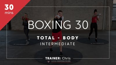 Boxing 30 with Chris | Total-Body Intermediate by TITLE Boxing Club