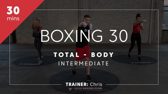 Get access to Boxing 30 with Chris | Total-Body Intermediate by TITLE Boxing Club