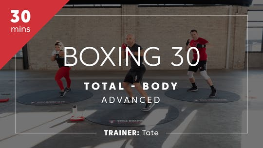Get access to Boxing 30 with Tate | Total-Body Advanced by TITLE Boxing Club