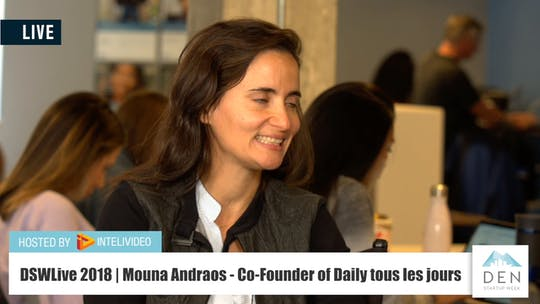 Instant Access to Mouna Andraos | Co-Founder of Daily tous les jours by DSWLive, powered by Intelivideo