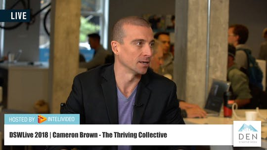 Instant Access to Cameron Brown | Founder Of The Thriving Collective by DSWLive, powered by Intelivideo