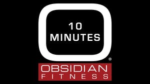 10 Minutes by Obsidian Fitness