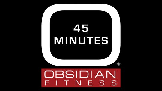 45 Minutes by Obsidian Fitness