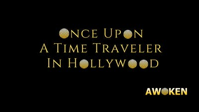 Once Upon a Time Traveler in Hollywood - Film by Awoken TV
