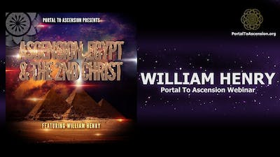 Instant Access to Ascension, Egypt & the 2nd Christ by William Henry (Portal To Ascension Webinar) by Awoken TV, powered by Intelivideo