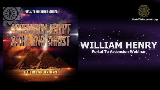 Get access to Ascension, Egypt & the 2nd Christ by William Henry (Portal To Ascension Webinar) by Awoken TV