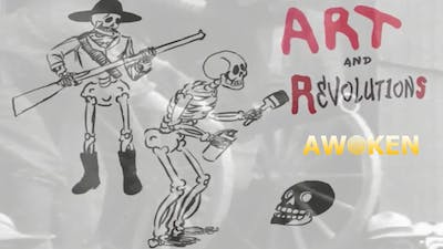 Art And Revolutions - Film by Awoken TV
