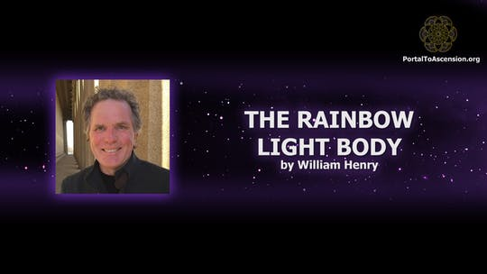 Get access to Rainbow Light Body - Presentation by William Henry (Portal To Ascension) by Awoken TV