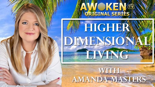Higher Dimensional Living by Awoken TV