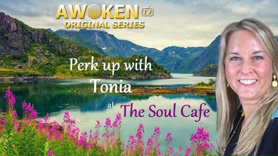Perk Up With Tonia at the Soul Cafe - S01E01 by Awoken TV