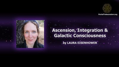 Laura Eisenhower Ascension, Integration & Galactic Consciousness (Portal To Ascension) by Awoken TV