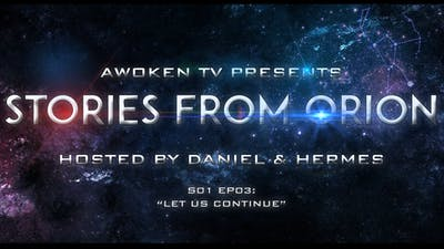 Instant Access to Stories From Orion - S01E03 by Awoken TV, powered by Intelivideo