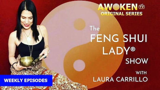 The Feng Shui Lady® Show by Awoken TV