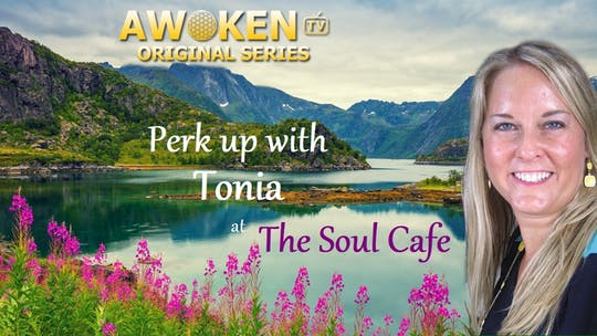 Perk Up With Tonia At The Soul Cafe by Awoken TV