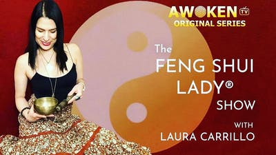 The Feng Shui Lady® Show - S1E7 by Awoken TV