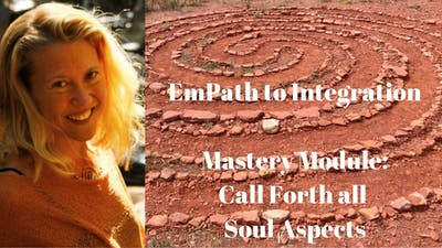 Instant Access to Mastery Module 4 - Calling Forth Soul Aspects | EmPath to Integration Course by Awoken TV, powered by Intelivideo