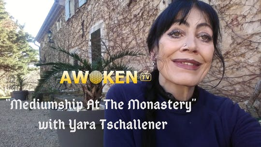 Mediumship At The Monastery with Yara by Awoken TV