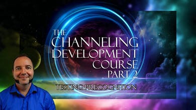 Module 9 - Testing Precognition | Channeling Development Course (Part 2) by Awoken TV