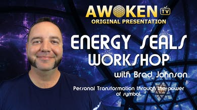 The Energy Seals Workshop with Brad Johnson by Awoken TV