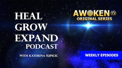 Heal-Grow-Expand Podcast - S01E01: Clearing Implants & Entities by Awoken TV