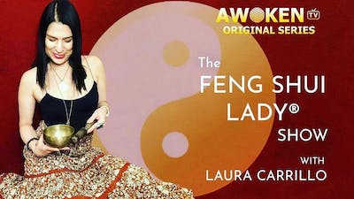 The Feng Shui Lady® Show - S01E10 by Awoken TV
