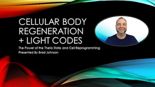 Get access to Cellular Body Regeneration (Presentation by Brad Johnson) by Awoken TV