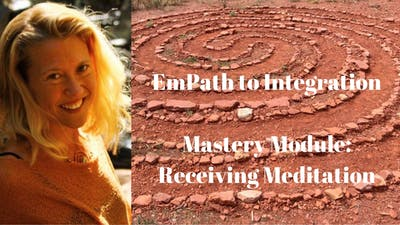 Instant Access to Mastery Module 2 - Receiving | EmPath to Integration Course by Awoken TV, powered by Intelivideo