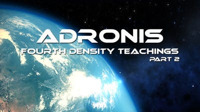 Adronis - Fourth Density Teachings (Part 2) by Awoken TV