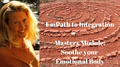 Instant Access to Mastery Module 3 - Soothe Mastery Body Meditation | EmPath to Integration Course by Awoken TV, powered by Intelivideo