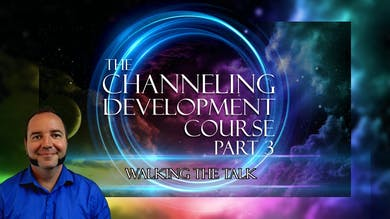 Module 1 - Walking the Talk | Channeling Development Course (Part 3) by Awoken TV