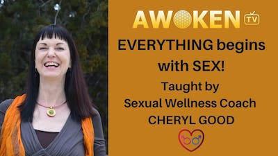 Module 1 - What is Sex Energy? by Awoken TV