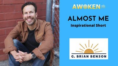 Almost Me - G Brian Benson Inspirational Short by Awoken TV