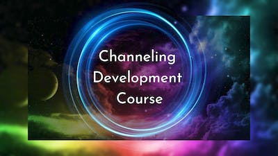 Channeling Development Course - Part 3: Advanced Teachings by Awoken TV